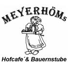 Meyerhöms Hofcafe´ und Bauernstube